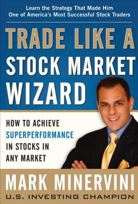 Trade Like a Stock Market Wizard By Minervini, Mark